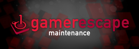 Gamer Escape Maintenance