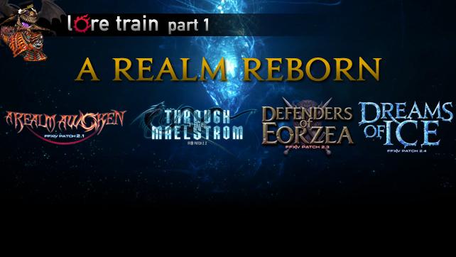 The Lore Train: A Realm Reborn Part 1